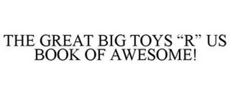 "THE GREAT BIG TOYS ""R"" US BOOK OF AWESOME!"