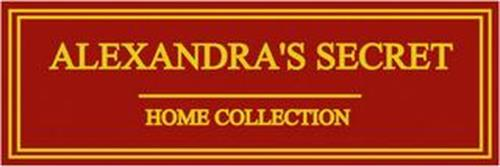 ALEXANDRA'S SECRET HOME COLLECTION