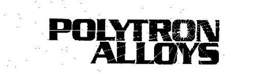 POLYTRON ALLOYS