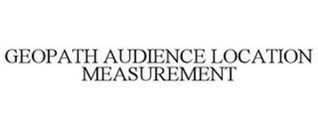 GEOPATH AUDIENCE LOCATION MEASUREMENT