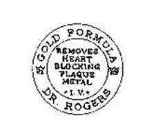 DR. ROGERS GOLD FORMULA REMOVES HEART BLOCKING PLAQUE METAL I.V.