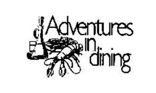 ADVENTURES IN DINING