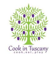 COOK IN TUSCANY COOK EAT PLAY