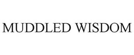MUDDLED WISDOM