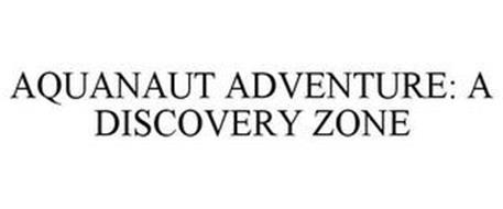 AQUANAUT ADVENTURE: A DISCOVERY ZONE