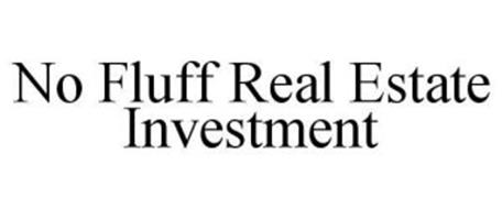 NO FLUFF REAL ESTATE INVESTMENT
