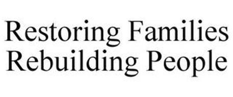 RESTORING FAMILIES REBUILDING PEOPLE