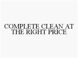 COMPLETE CLEAN AT THE RIGHT PRICE