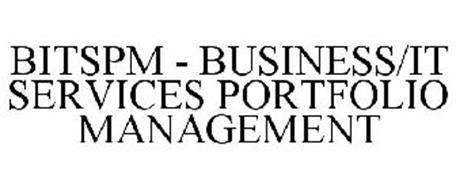 BITSPM - BUSINESS/IT SERVICES PORTFOLIO MANAGEMENT