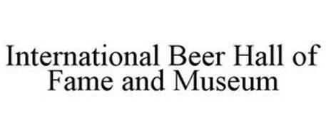 INTERNATIONAL BEER HALL OF FAME AND MUSEUM