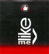 LIKE ME V