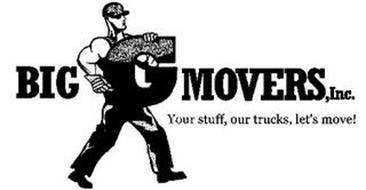BIG G MOVERS, INC. YOUR STUFF, OUR TRUCKS, LET'S MOVE!