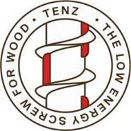 · TENZ · THE LOW ENERGY SCREW FOR WOOD
