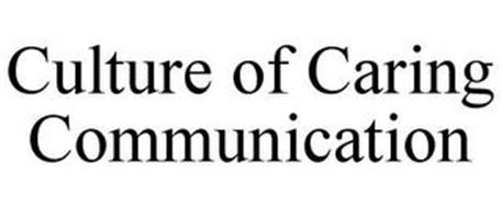 CULTURE OF CARING COMMUNICATION