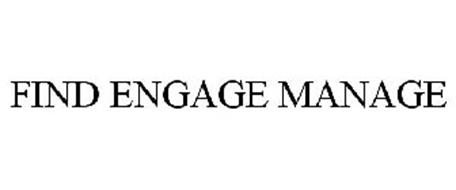 FIND ENGAGE MANAGE