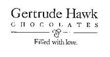 GERTRUDE HAWK CHOCOLATES FILLED WITH LOVE.