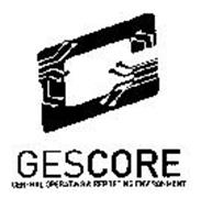 G GESCORE CENTRAL OPERATING & REPORTINGENVIRONMENT