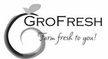 G GROFRESH FARM FRESH TO YOU!