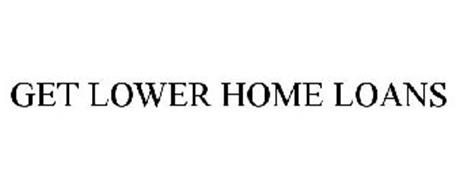 GET LOWER HOME LOANS