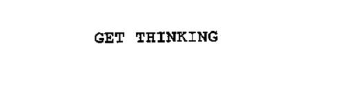 GET THINKING