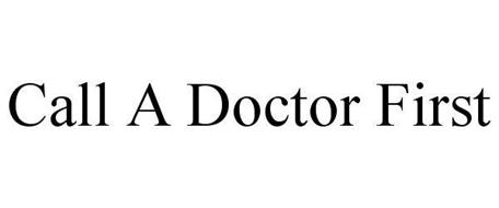 CALL A DOCTOR FIRST