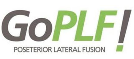 GO PLF! POSETERIOR LATERAL FUSION