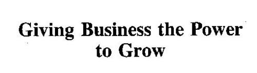 GIVING BUSINESS THE POWER TO GROW