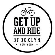 GET UP AND RIDE BROOKLYN NEW YORK