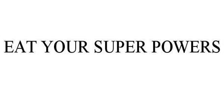 EAT YOUR SUPER POWERS