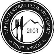 THE GLUTEN-FREE CULINARY SUMMIT FIRST ANNUAL 2006