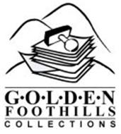 G·O·L·D·E·N FOOTHILLS COLLECTIONS
