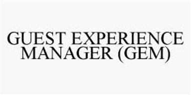 GUEST EXPERIENCE MANAGER (GEM)