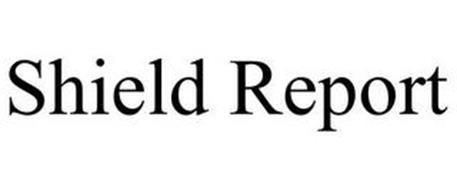 SHIELD REPORT