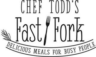 CHEF TODD'S FAST FORK DELICIOUS MEALS FOR BUSY PEOPLE