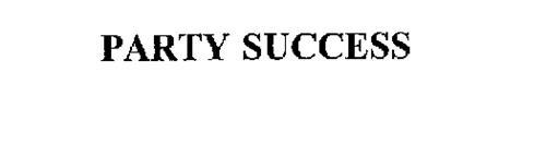 PARTY SUCCESS