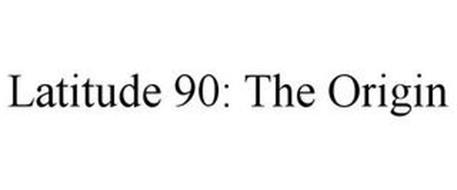 LATITUDE 90: THE ORIGIN