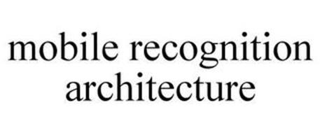 MOBILE RECOGNITION ARCHITECTURE
