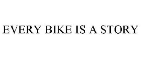EVERY BIKE IS A STORY