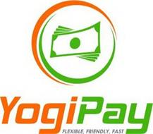 YOGI PAY FLEXIBLE, FRIENDLY, FAST