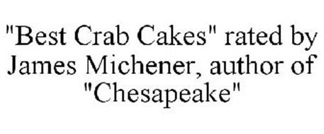 """BEST CRAB CAKES"" RATED BY JAMES MICHENER, AUTHOR OF ""CHESAPEAKE"""