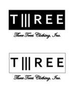 THREE TREES CLOTHING, INC.