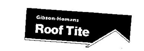 Gibson Homans Roof Tite Trademark Of Gibson Homans Company