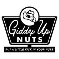 """GIDDY UP NUTS """"PUT A LITTLE KICK IN YOUR NUTS"""""""