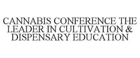 CANNABIS CONFERENCE THE LEADER IN CULTIVATION & DISPENSARY EDUCATION