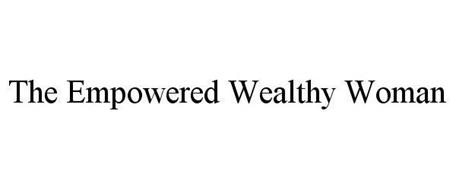 THE EMPOWERED WEALTHY WOMAN