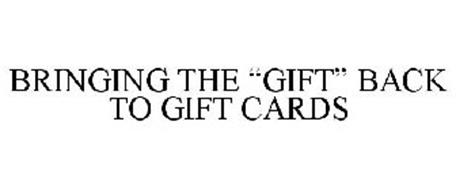 """BRINGING THE """"GIFT"""" BACK TO GIFT CARDS"""