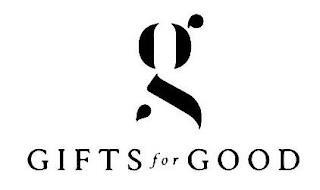G GIFTS FOR GOOD