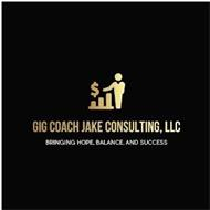 GIG COACH JAKE CONSULTING, LLC BRINGINGHOPE, BALANCE, AND SUCCESS
