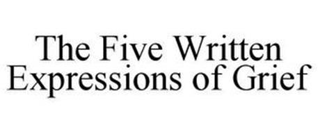 THE FIVE WRITTEN EXPRESSIONS OF GRIEF