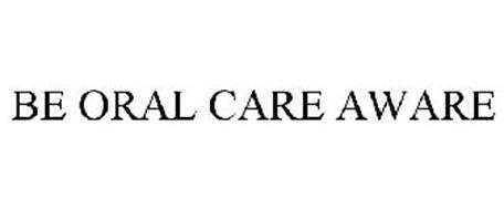 BE ORAL CARE AWARE